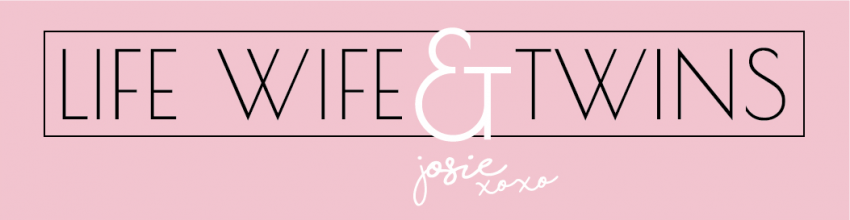 Life Wife & Twins | Josie's Blog