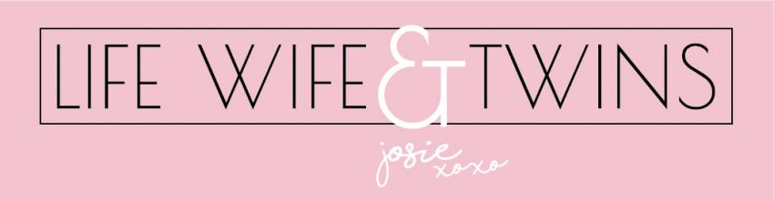 Life Wife & Twins | Josie's Blog